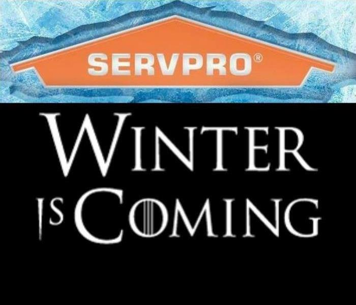 Why SERVPRO Winter is Coming...Think Safety First!